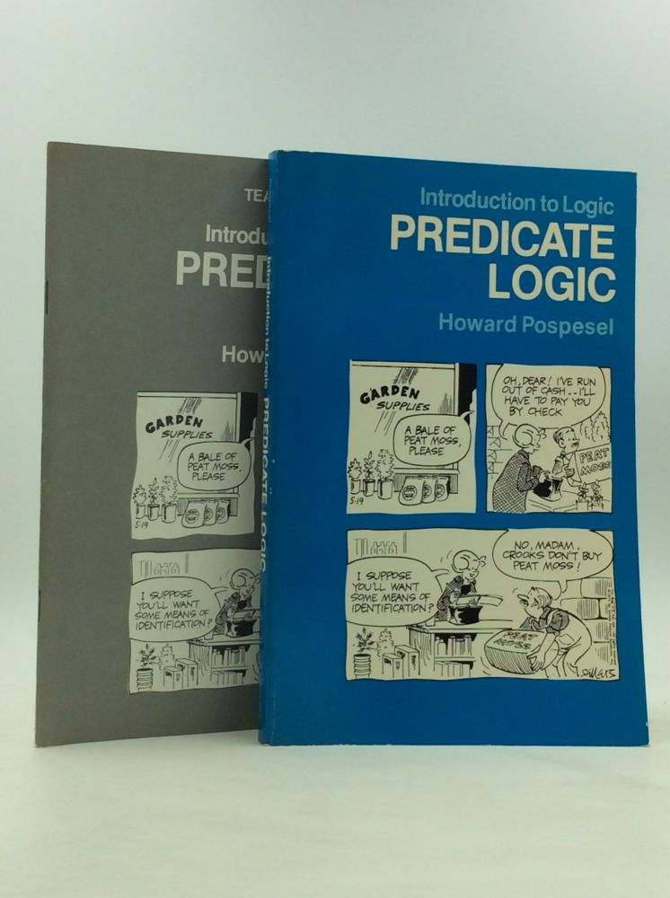 PREDICATE LOGIC: Introduction to Logic (Textbook and teacher's manual). Howard Pospesel.