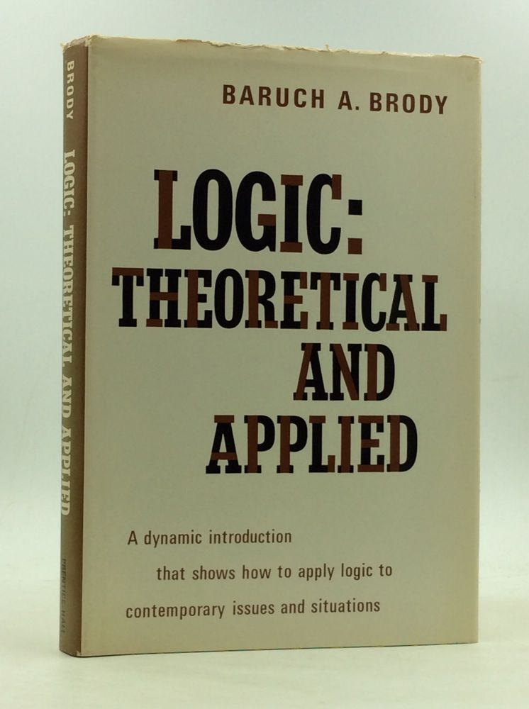 LOGIC: Theoretical and Applied. Baruch A. Brody.