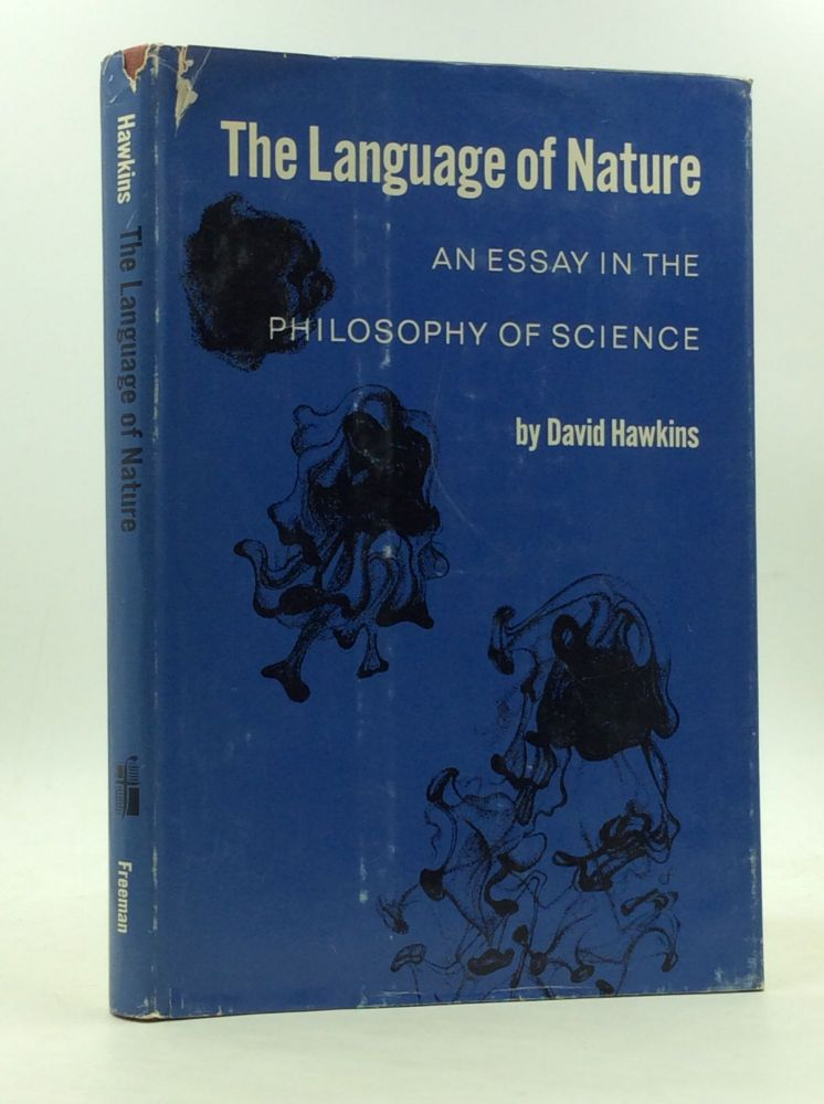 THE LANGUAGE OF NATURE: An Essay in the Philosophy of Science. David Hawkins.