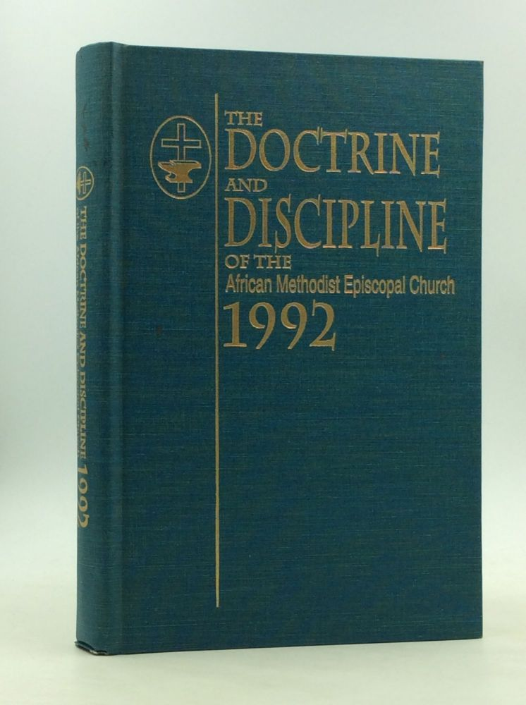 THE DOCTRINE AND DISCIPLINE OF THE AFRICAN METHODIST EPISCOPAL CHURCH 1992. African Methodist Episcopal Church, AMEC.