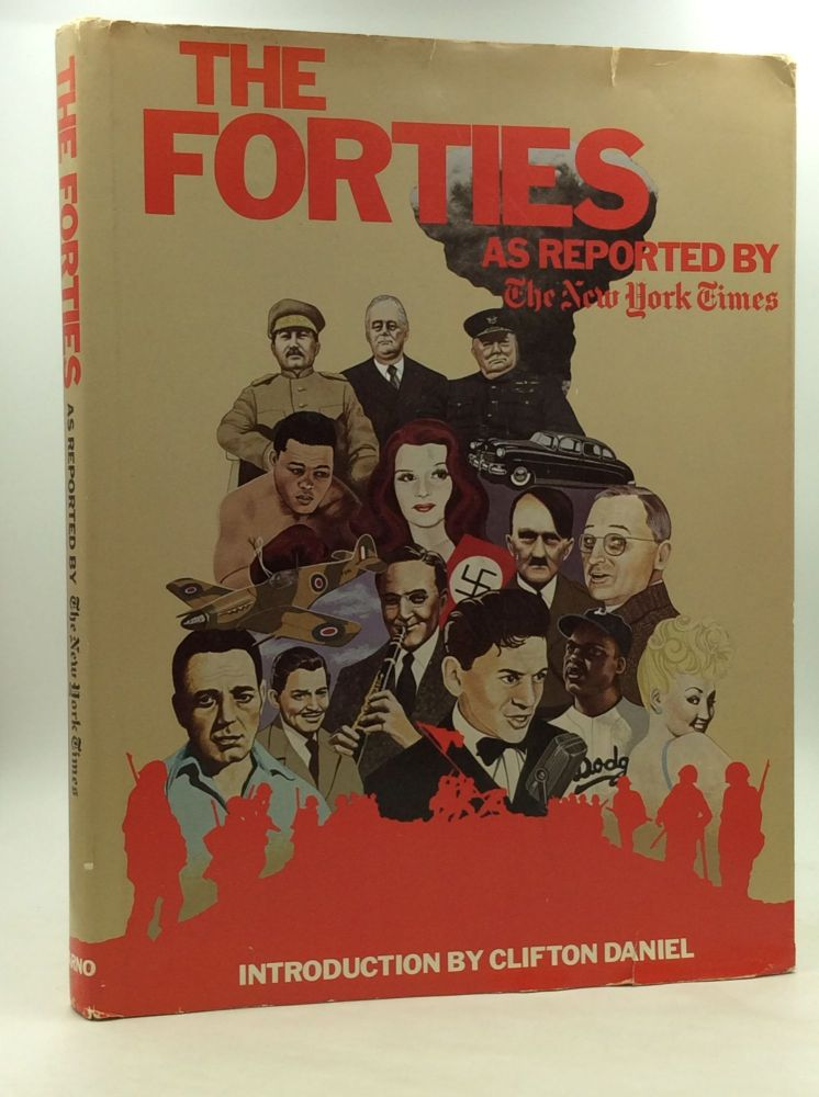THE FORTIES as Reported by the New York Times. Arleen Keylin, Jonathan Cohen.