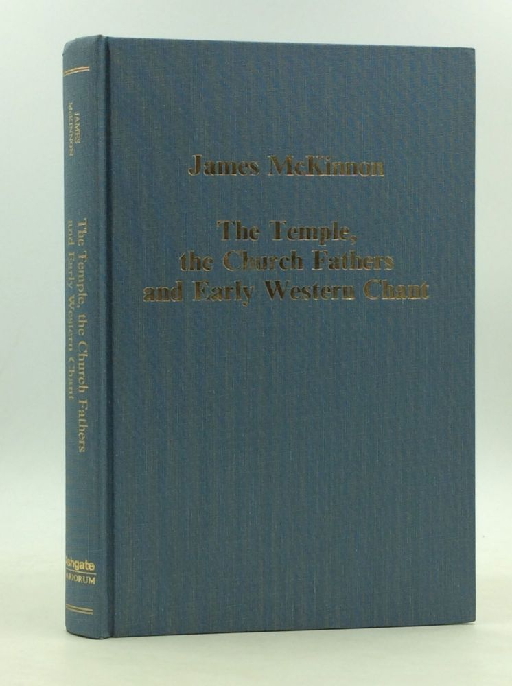 THE TEMPLE, THE CHURCH FATHERS AND EARLY WESTERN CHANT. James McKinnon.