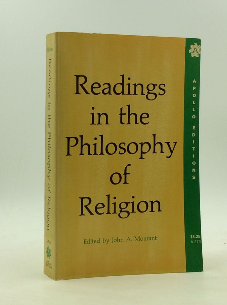 READINGS IN THE PHILOSOPHY OF RELIGION. John A. Mourant.
