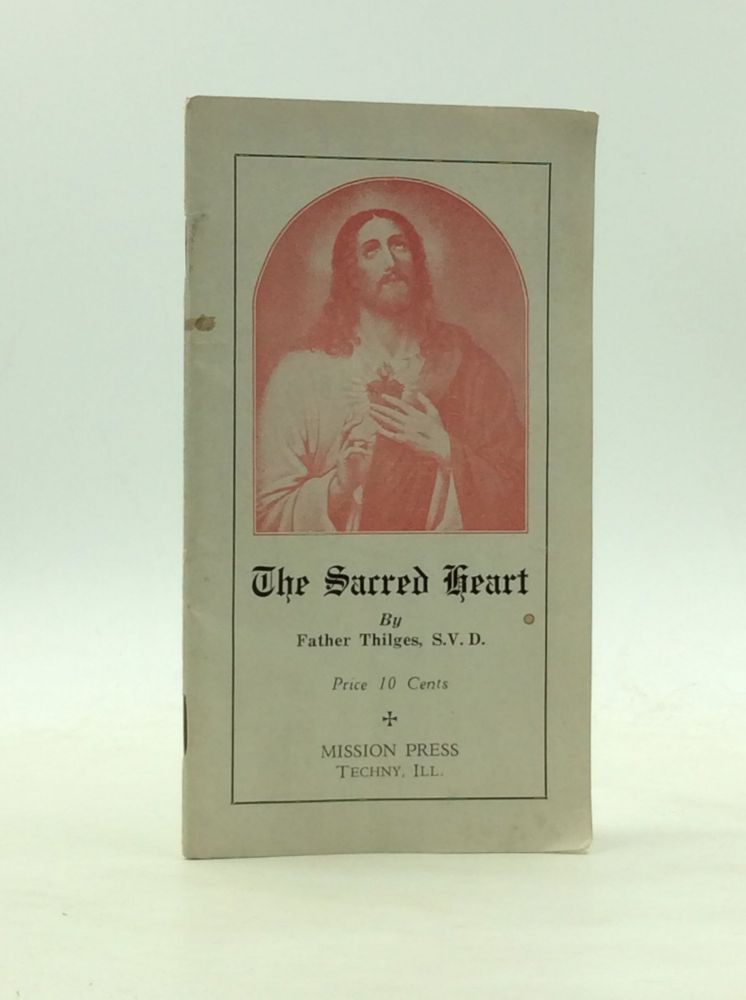THE SACRED HEART. Father Thilges.