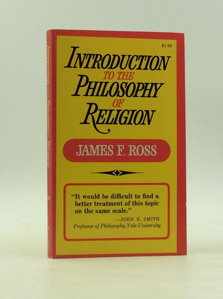 INTRODUCTION TO THE PHILOSOPHY OF RELIGION. James F. Ross.