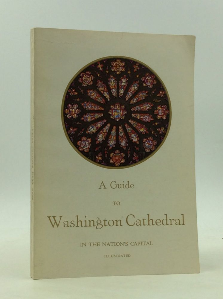 A GUIDE TO WASHINGTON CATHEDRAL: The Cathedral Church of St. Peter and St. Paul