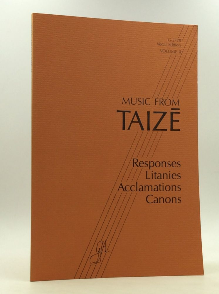 MUSIC FROM TAIZE: Volume 2, Vocal Edition G-2778. ed. Brother Robert, composer Jacques Berthier.