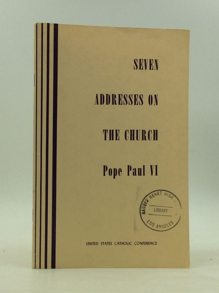 SEVEN ADDRESSES ON THE CHURCH. Pope Paul VI.