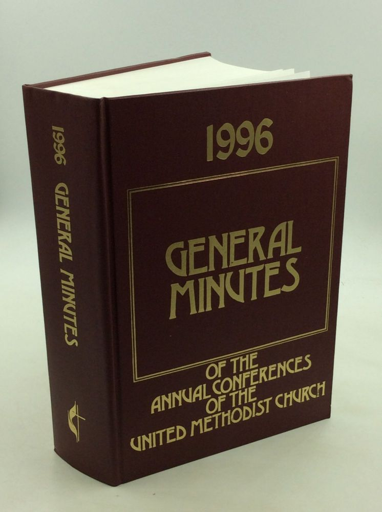 1996 GENERAL MINUTES OF THE ANNUAL CONFERENCES OF THE UNITED METHODIST CHURCH