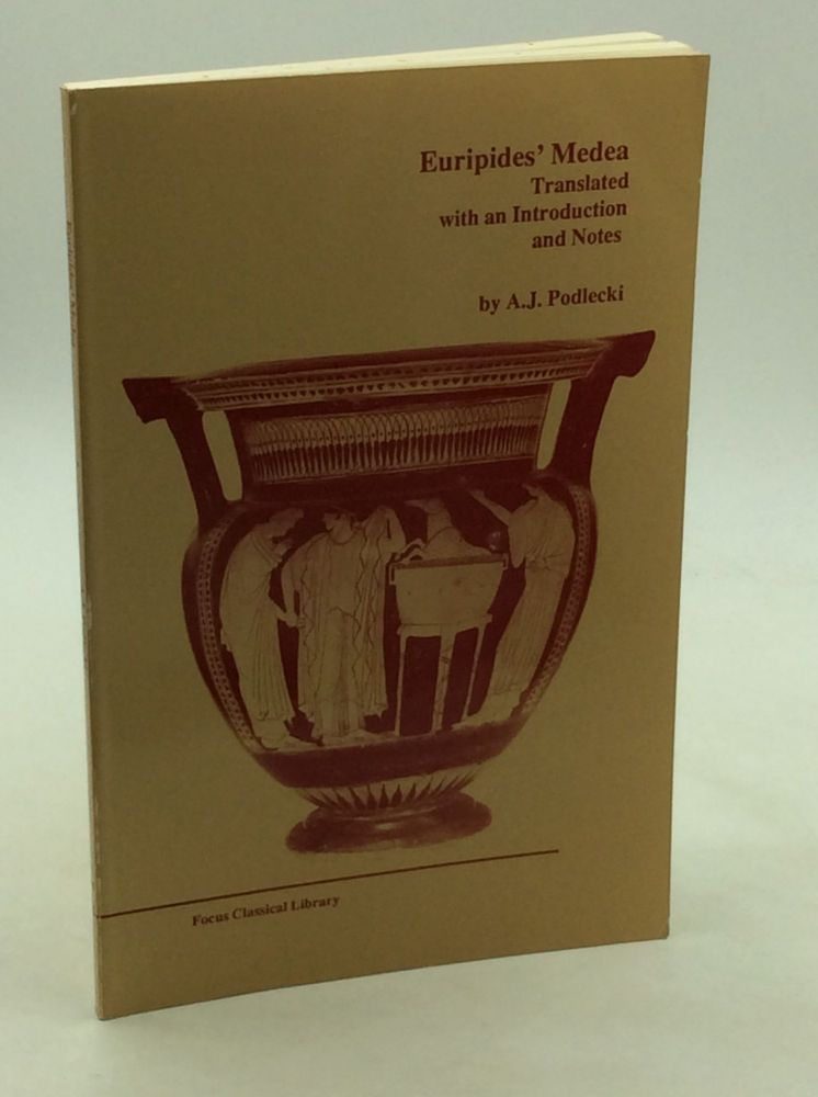 EURIPIDES' MEDEA Translated with an Introduction and Notes. Euripides, trans A J. Podlecki.