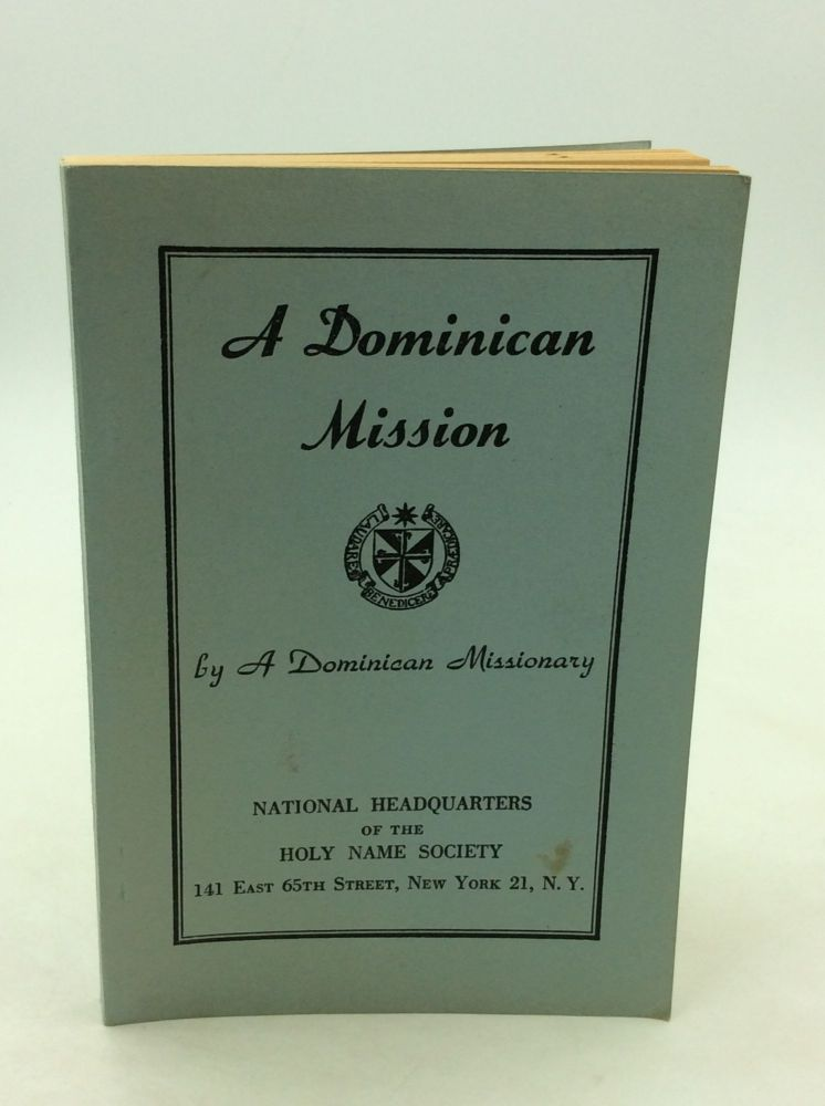 A DOMINICAN MISSION. A Dominican Missionary.