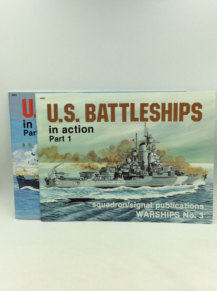 U.S. BATTLESHIPS IN ACTION, Parts 1 and 2. Robert C. Stern.