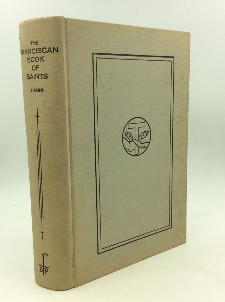 THE FRANCISCAN BOOK OF SAINTS. Marion A. Habig.