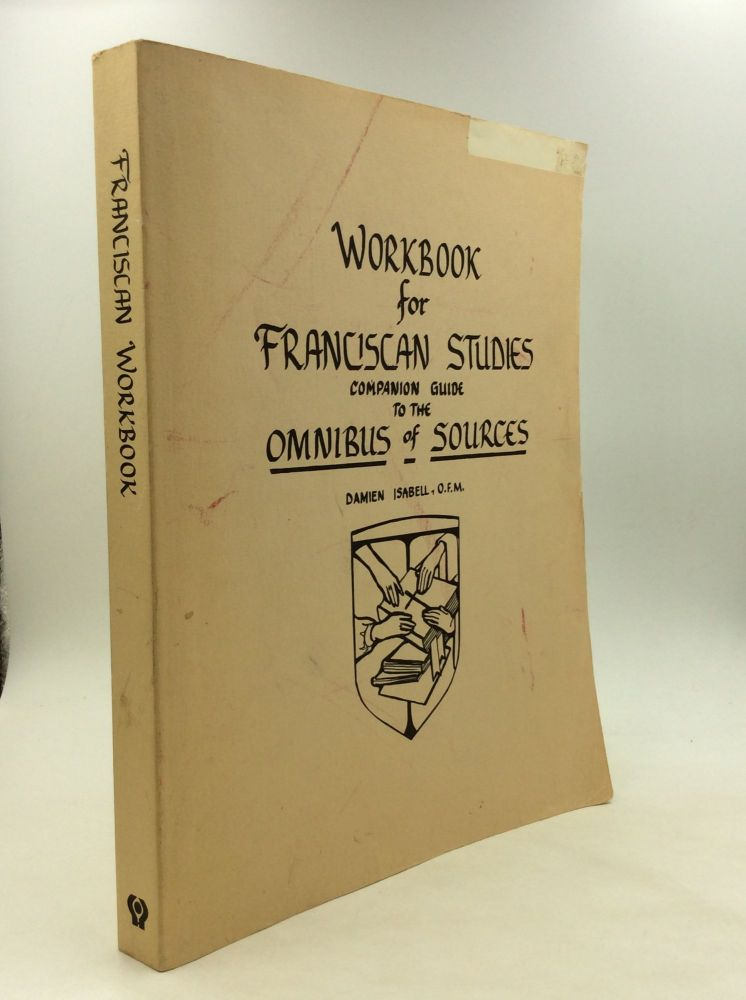 WORKBOOK FOR FRANCISCAN STUDIES: Companion Guide to the Omnibus of Sources. Damien Isabell.