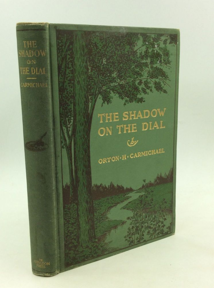 THE SHADOW ON THE DIAL: Intimations of the Great Survival. Orton H. Carmichael.