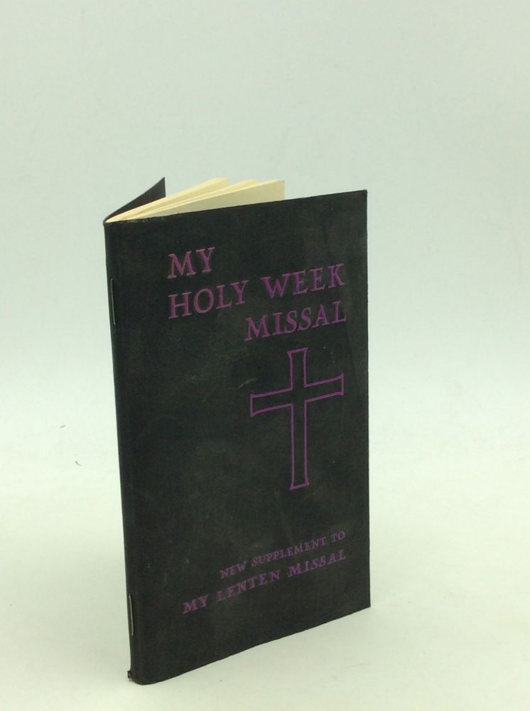 MY HOLY WEEK MISSAL: The Restored Order of Holy Week Services for the Use of the Laity