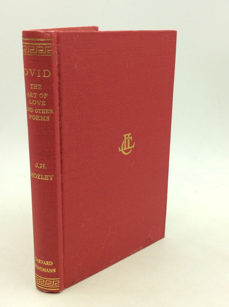 OVID in Six Volumes, Volume II: The Art of Love and Other Poems. G P. Goold rev., trans J Z. Mozley.