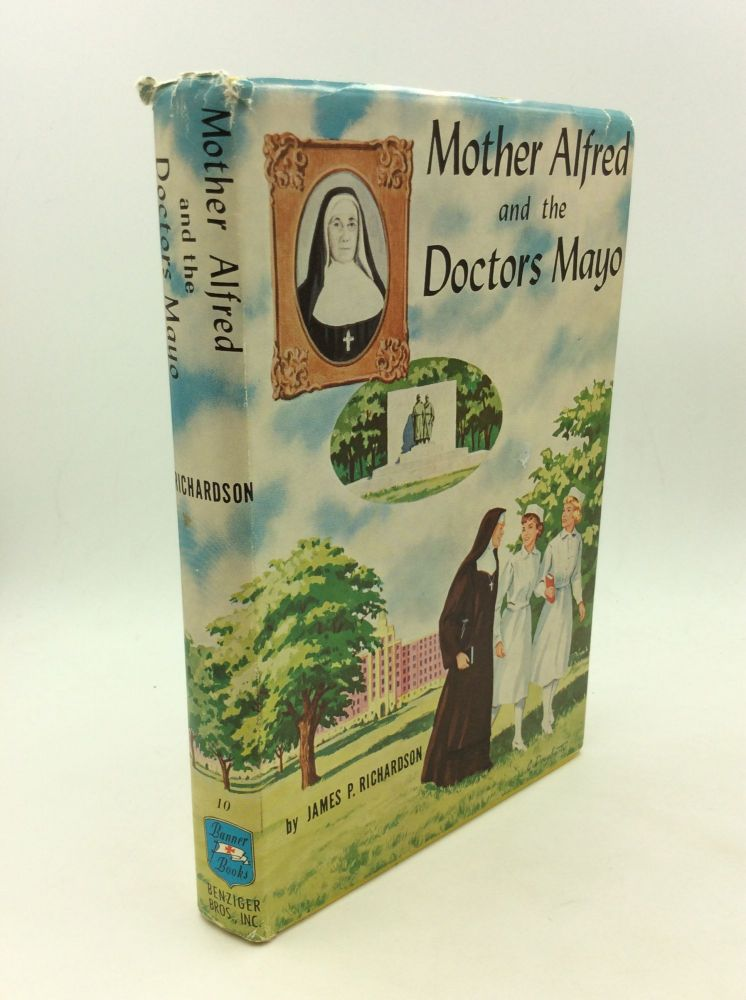 MOTHER ALFRED AND THE DOCTORS MAYO. James P. Richardson.