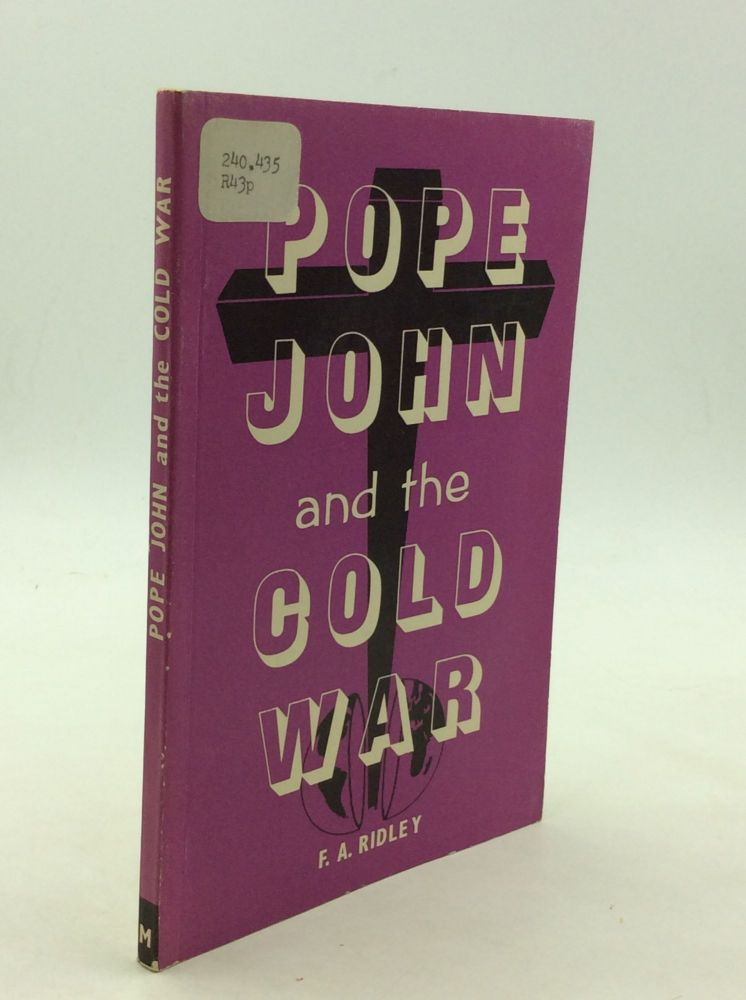 POPE JOHN AND THE COLD WAR. F A. Ridley.