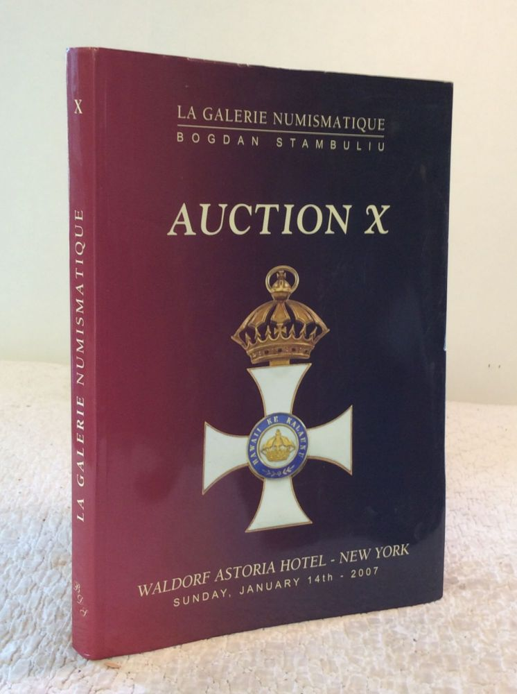 AUCTION X in Conjuntion with the 35th Annual New York International Numismatic Convention: Sunday 14th of January 2007. La Galerie Numismatique, NY Vilmar Collectibles.
