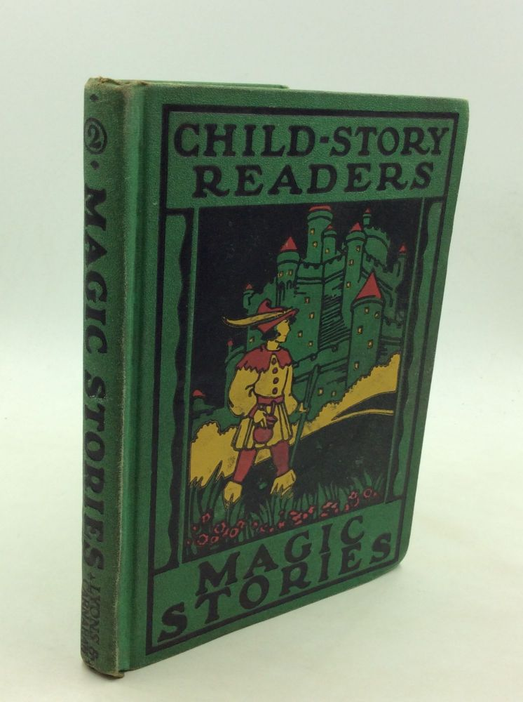 CHILD-STORY READERS, Second Reader: Magic Stories. Grace E. Storm Frank N. Freeman, Eleanor M. Johnson, W C. French.