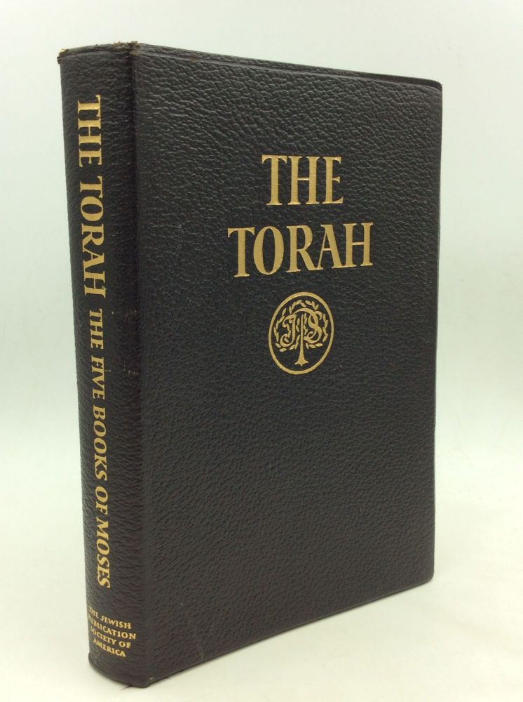 THE TORAH: The Five Books of Moses; A New Translation of the Holy Scriptures Acoording to the Masoretic Text, First Section
