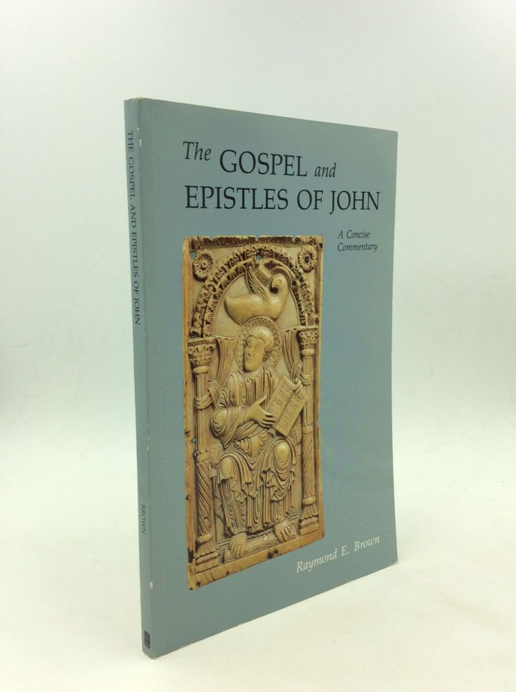 THE GOSPEL AND EPISTLES OF JOHN: A Concise Commentary. Raymond E. Brown.