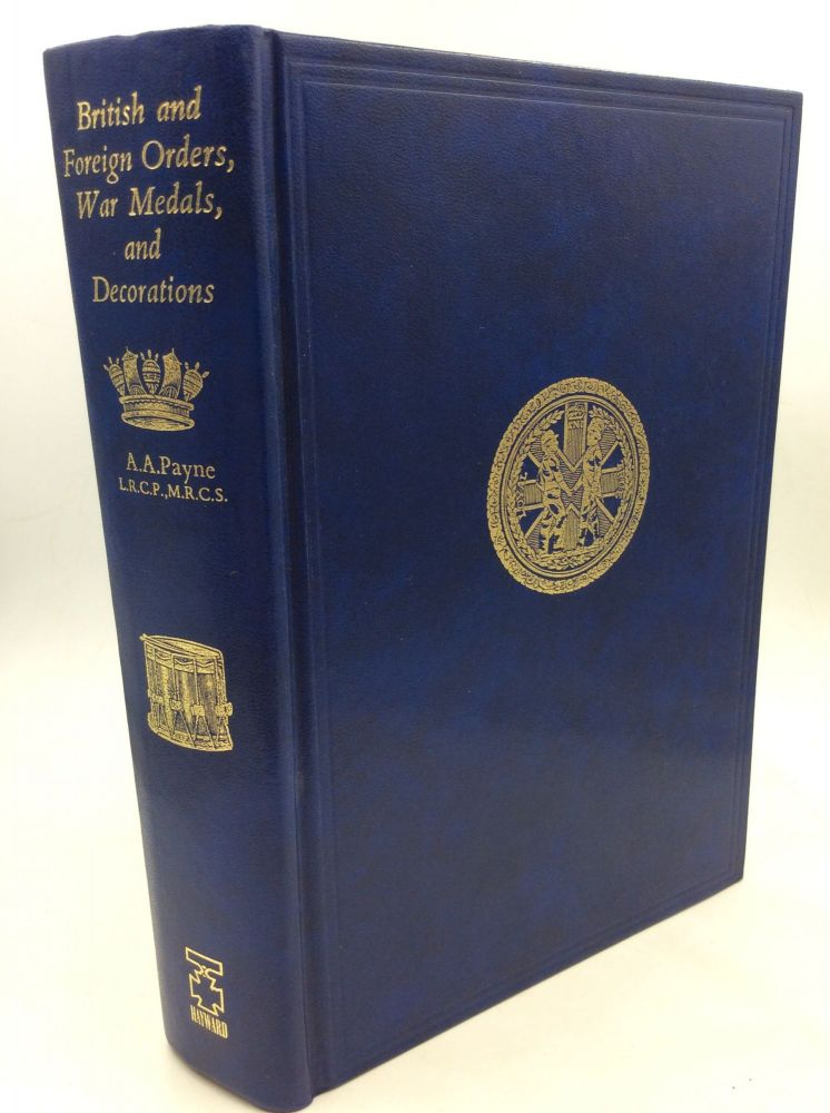 A HANDBOOK OF BRITISH AND FOREIGN ORDERS, WAR MEDALS AND DECORATIONS Awarded to the Army and Navy. A A. Payne.