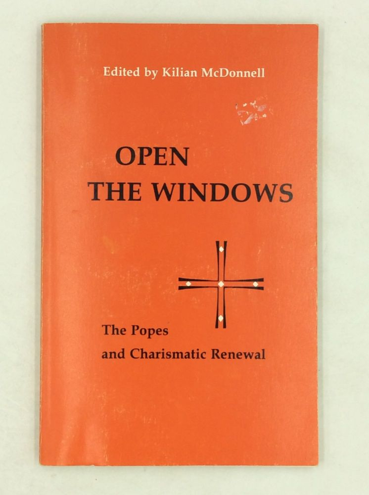 OPEN THE WINDOWS: The Popes and Charismatic Renewal. ed Kilian McDonnell.
