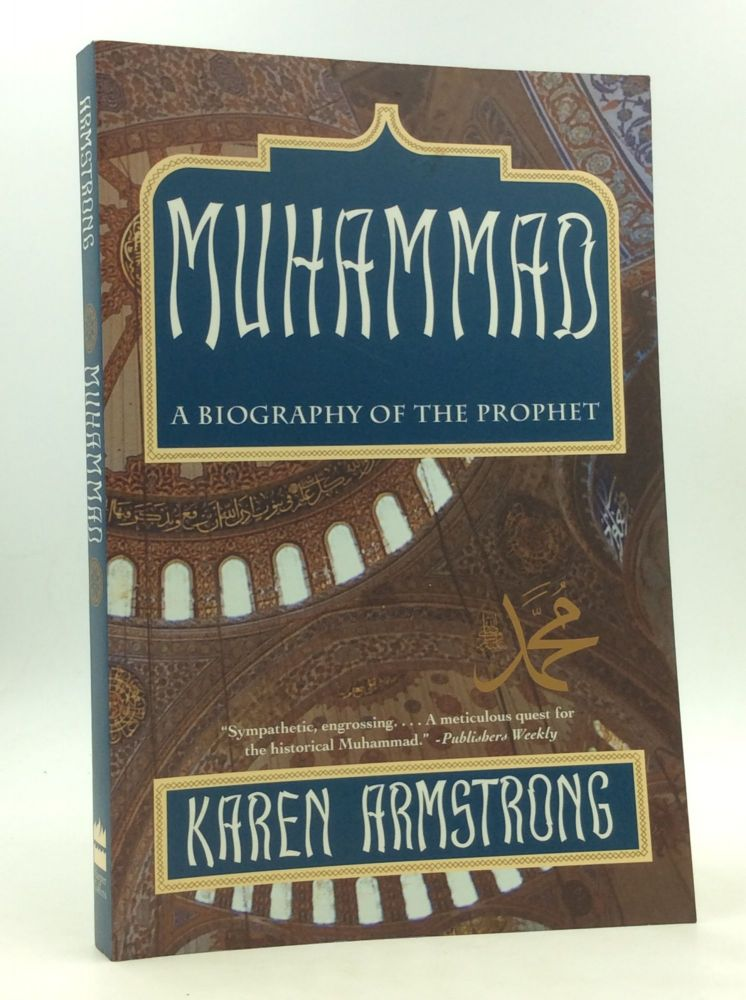 MUHAMMAD: A Biography of the Prophet. Karen Armstrong.