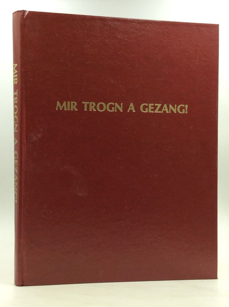 MIR TROGN A GEZANG! Favorite Yiddish Songs of Our Generation with Yiddish Texts and Music, Parallel Transliterations, Historical Background, Synopses, Guitar Chords. Eleanor Gordon Mlotek.