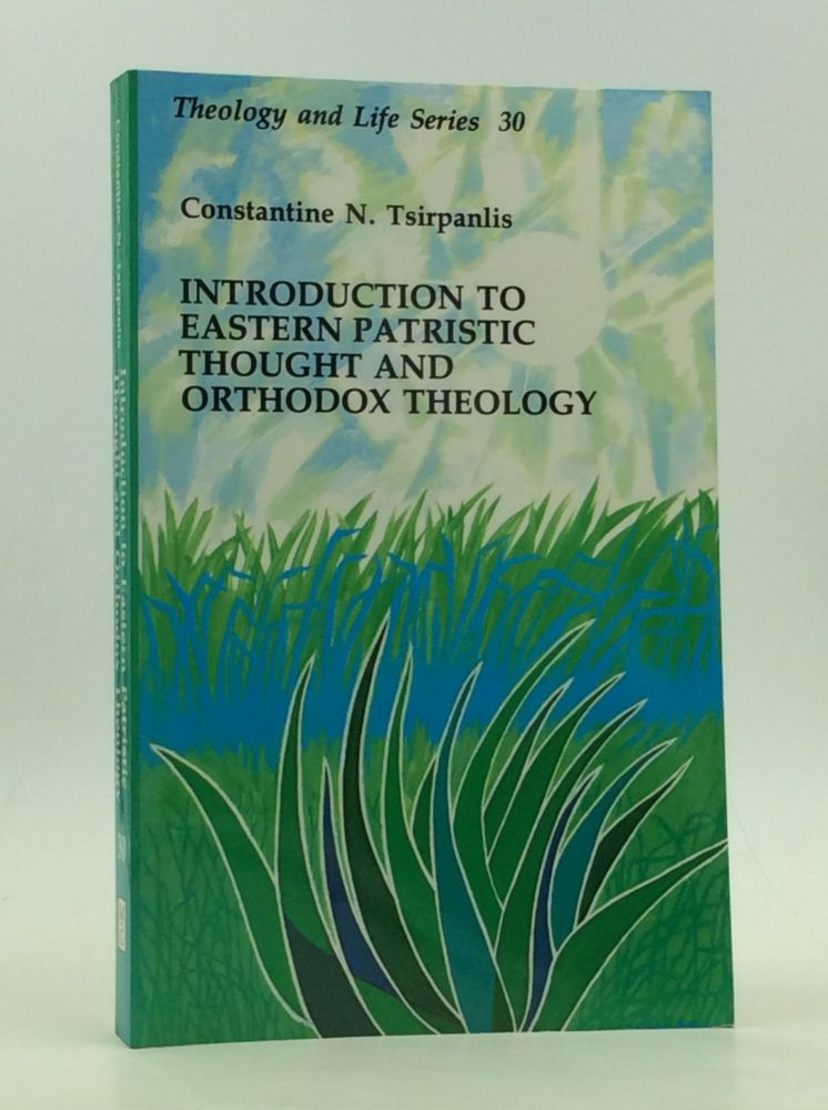 INTRODUCTION TO EASTERN PATRISTIC THOUGHT AND ORTHODOX THEOLOGY. Constantine N. Tsirpanlis.