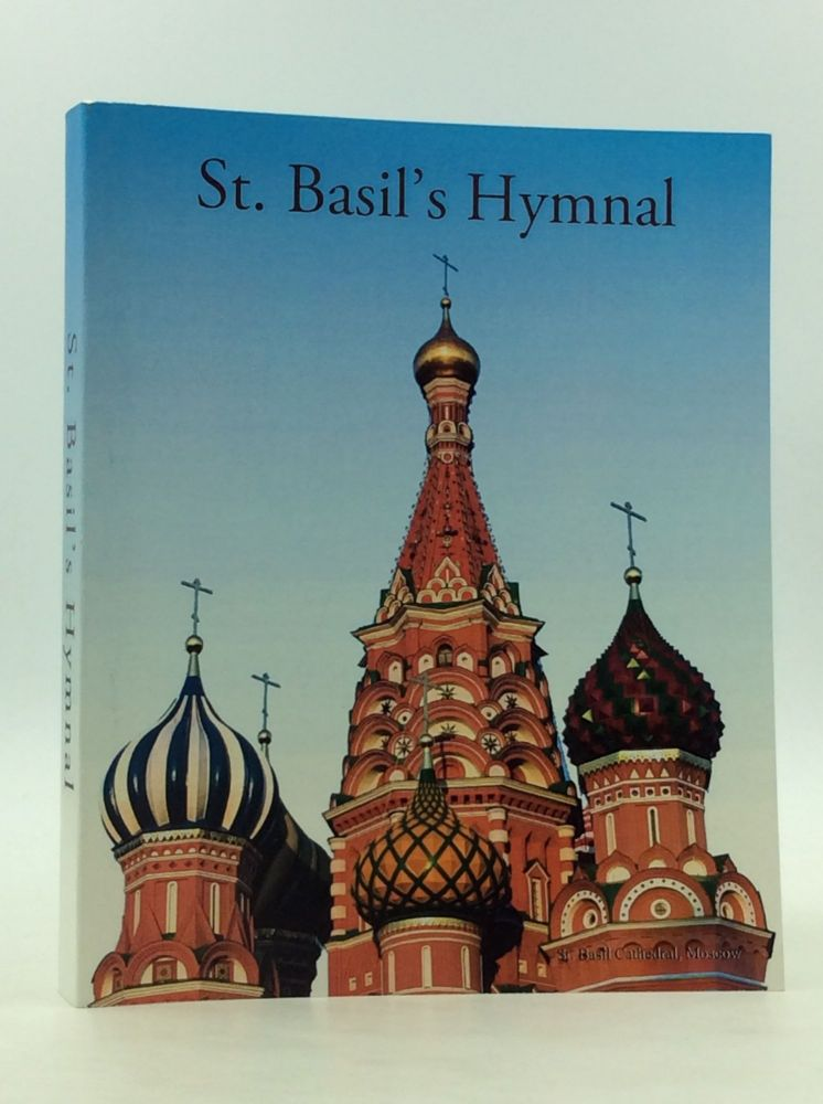 ST. BASIL'S HYMNAL. Containing Music for Vespers of All the Sundays and Festivals of the Year: Three Mases and Over Two Hundred Hymns Together with Litanies, Daily Prayers, Prayers at Mass, Preparation and Prayers for Confession and Communion, and the Office and Rules for Sodalities of the Blessed Virgin Mary. Compiled from Approved Sources.