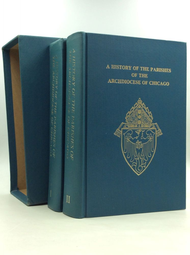 A HISTORY OF THE PARISHES OF THE ARCHDIOCESE OF CHICAGO, Volumes I-II. ed Msgr. Harry C. Koenig.