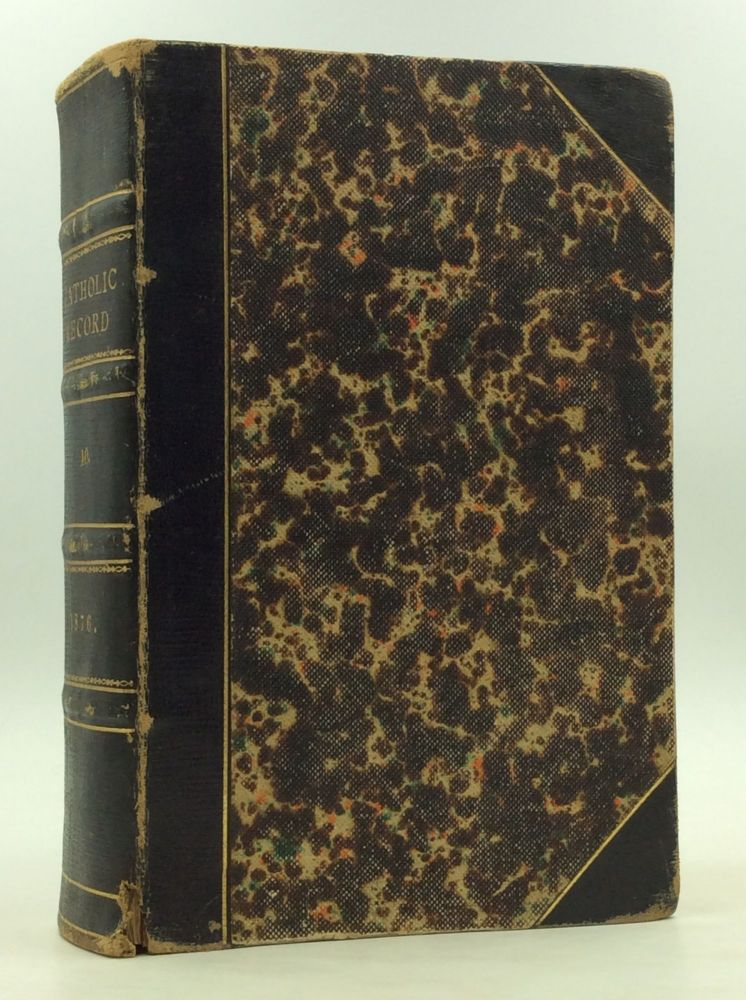 THE CATHOLIC RECORD. A Miscellany of Catholic Knowledge and General Literature. (Vols. X-XI)