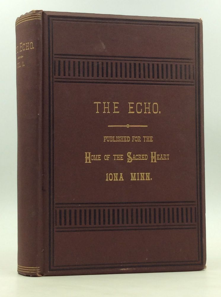 THE ECHO: An Eclectic Monthly Journal, Devoted to Religious & Useful Miscellaneous Information. Rev. M. McDonnell.