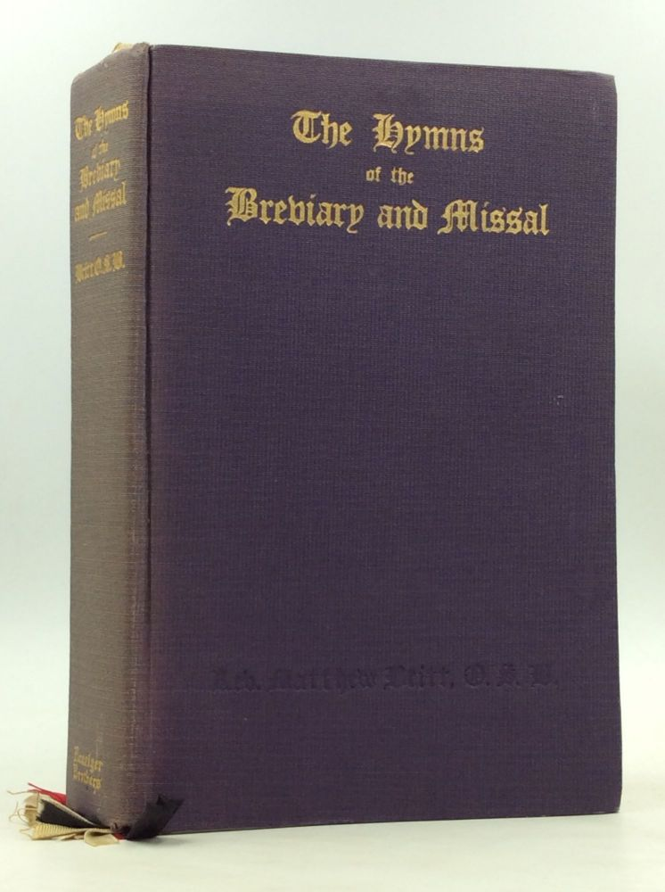 THE HYMNS OF THE BREVIARY AND MISSAL. ed Rev. Matthew Britt.