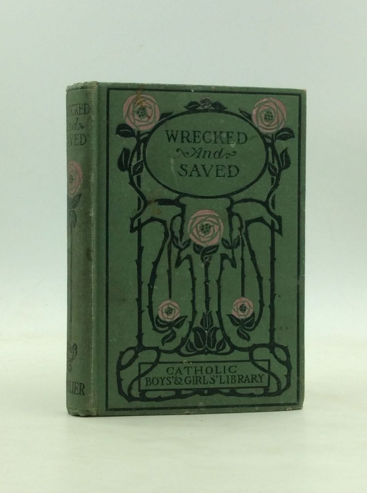 WRECKED AND SAVED; A Book for Boys. Mrs. Parsons, Fernando, Lady Herbert.