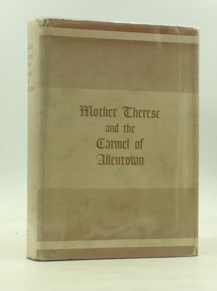 MOTHER THERESE AND THE CARMEL OF ALLENTOWN by a Member of the Community