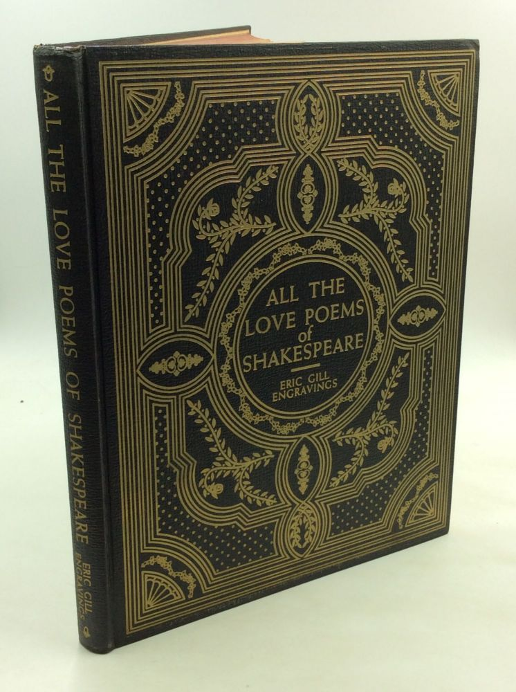 ALL THE LOVE POEMS OF SHAKESPEARE. William Shakespeare, Eric Gill.