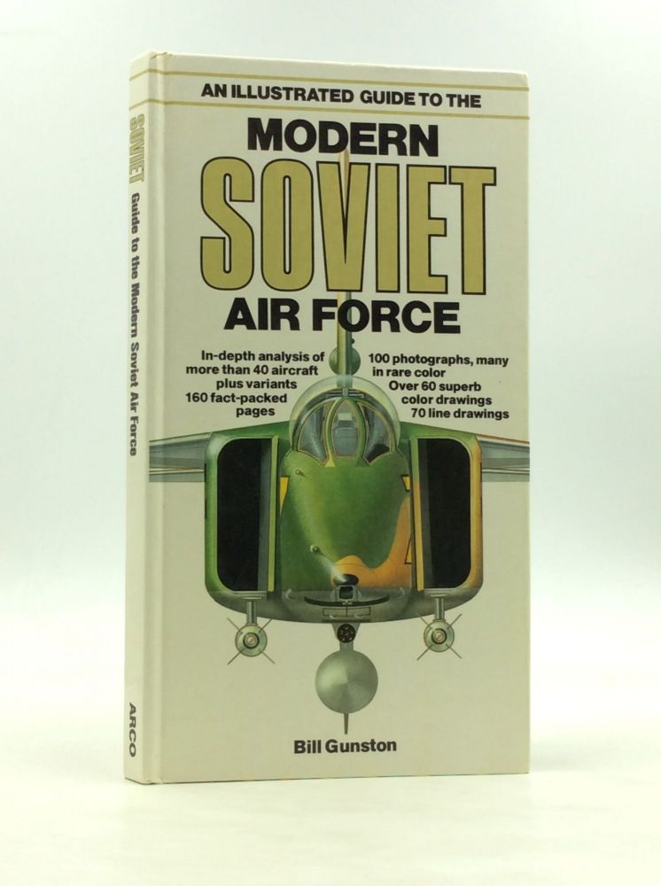 AN ILLUSTRATED GUIDE TO THE MODERN SOVIET AIR FORCE. Bill Gunston.