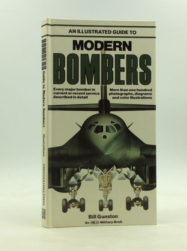 AN ILLUSTRATED GUIDE TO MODERN BOMBERS. Bill Gunston.