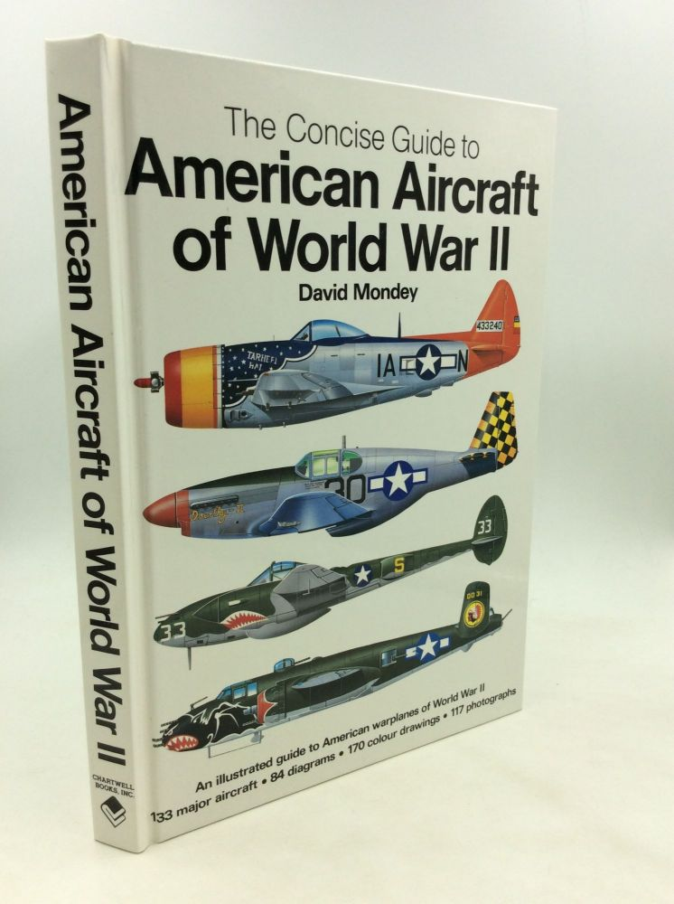 THE CONCISE GUIDE TO AMERICAN AIRCRAFT OF WORLD WAR II. David Mondey.