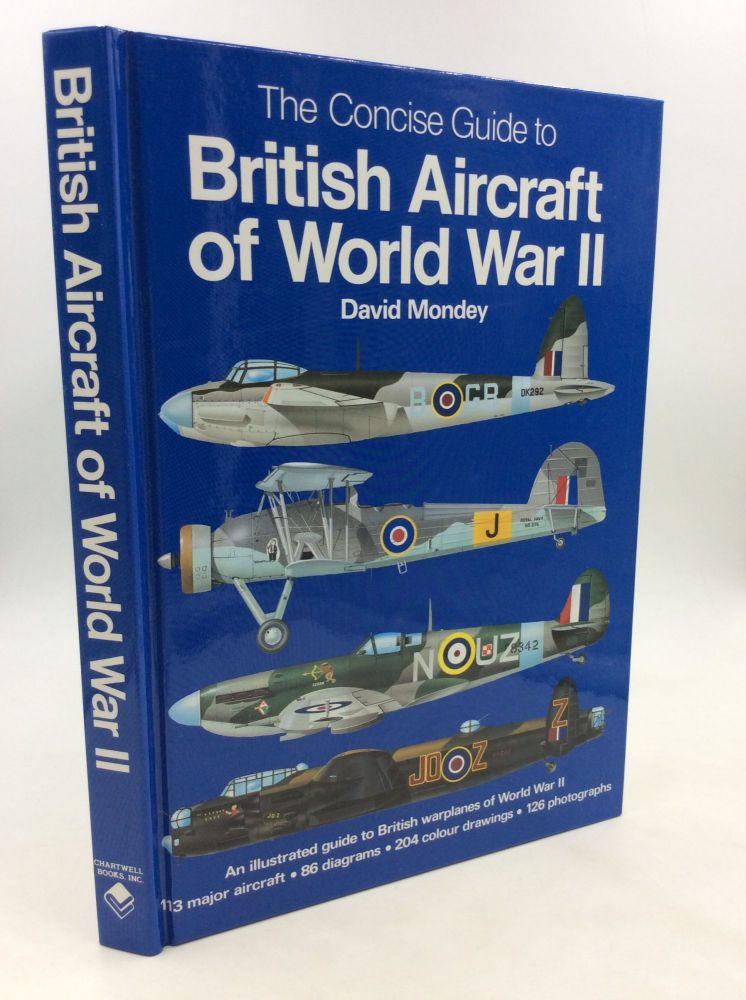 THE CONCISE GUIDE TO BRITISH AIRCRAFT OF WORLD WAR II. comp David Mondey.