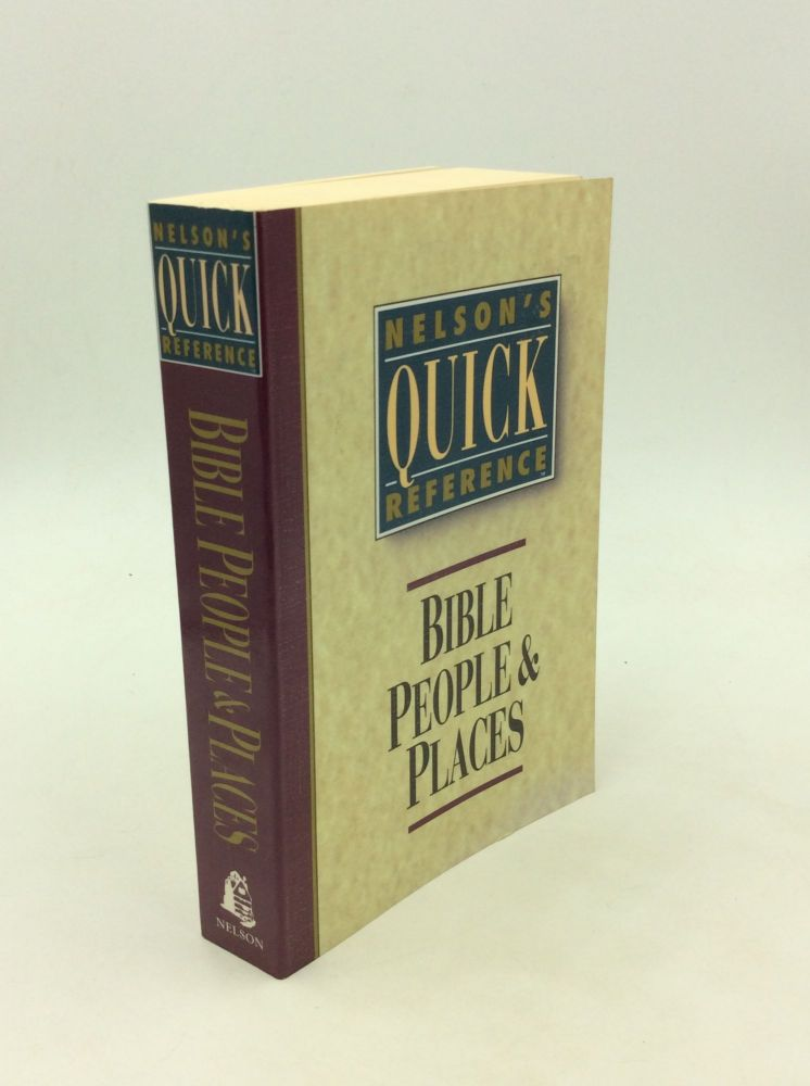 NELSON'S QUICK REFERENCE: Bible People & Places