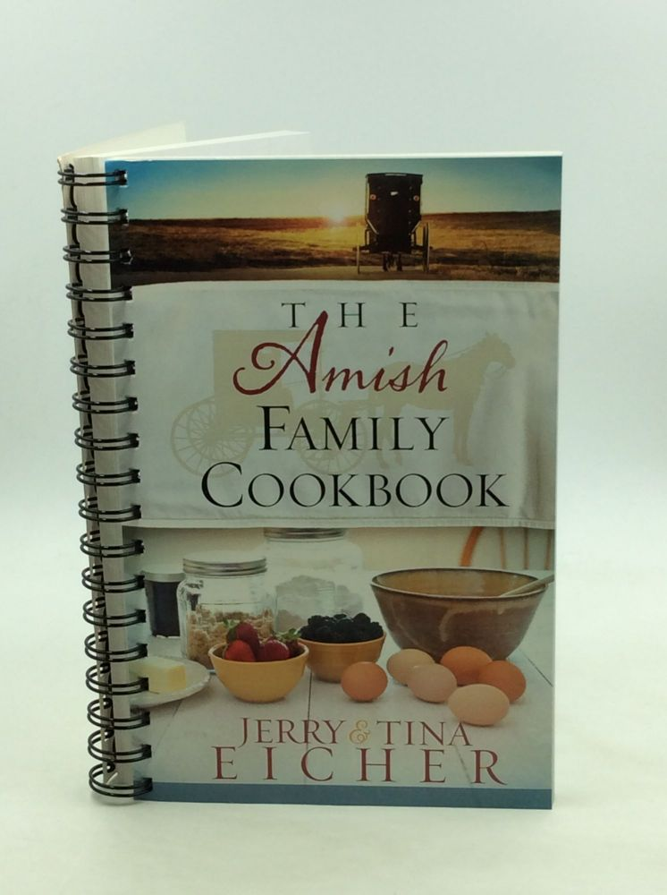 THE AMISH FAMILY COOKBOOK. Jerry, Tina Eicher.