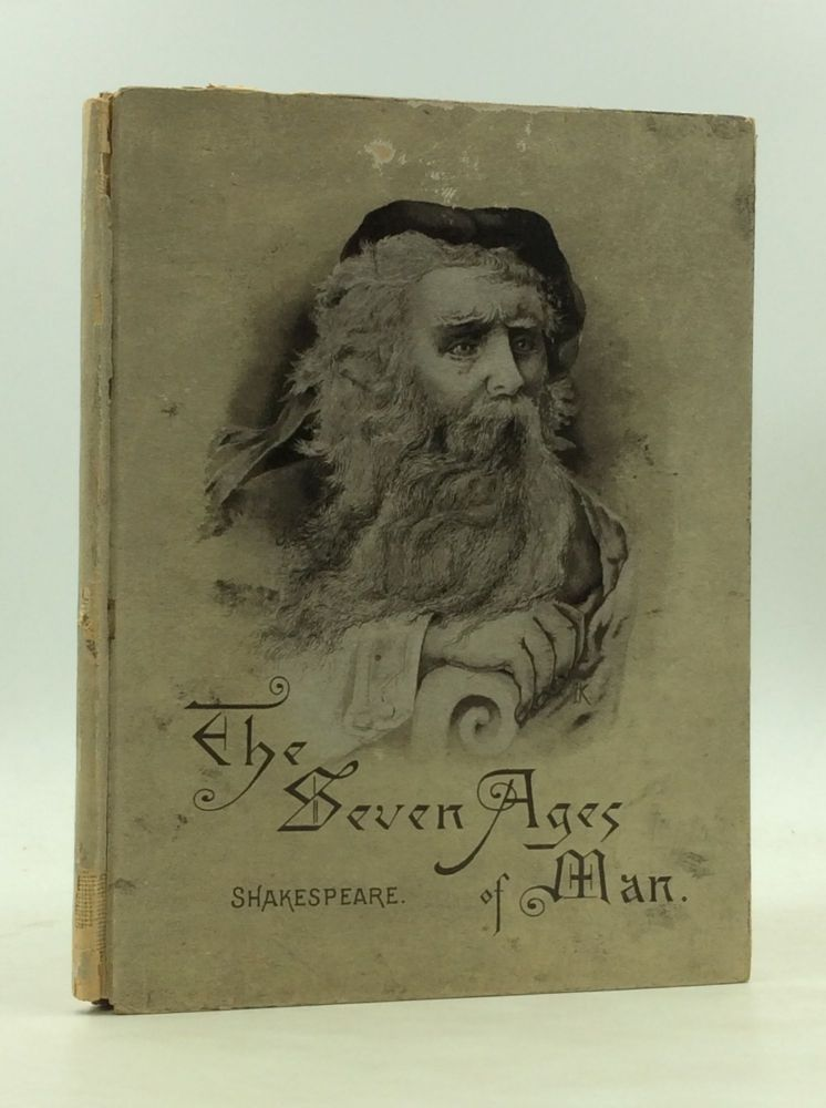 """THE SEVEN AGES OF MAN. From Shakespeare's """"As You Like It."""" William Shakespeare."""