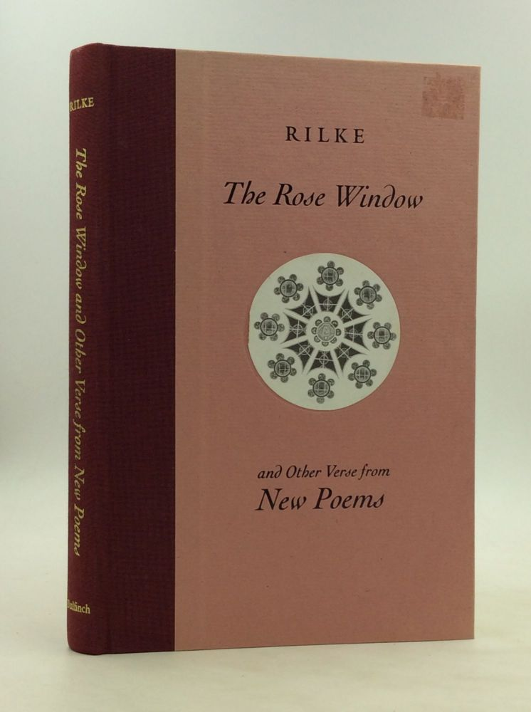 THE ROSE WINDOW and Other Verse from New Poems. Rainer Maria Rilke.