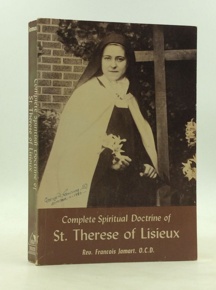 THE COMPLETE SPIRITUAL DOCTRINE OF ST. THERESE OF LISIEUX. Rev. Francois Jamart.