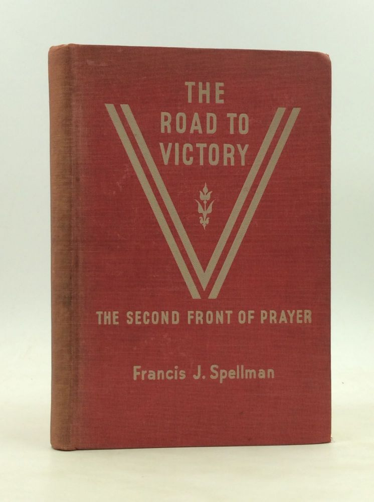 THE ROAD TO VICTORY. Francis J. Spellman.